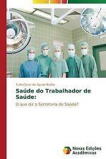 Saúde do Trabalhador de Saúde:: O que diz a Secretaria de Saúde? (Portuguese Edi