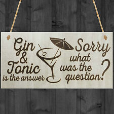 Gin & Tonic Is The Answer Sorry What Was The Question Novelty Plaque Gift Sign