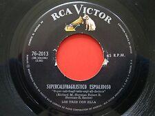 "Los Tres Con Ella~Promotion~Supercalif ragilist~Spanish~45Rpm~7""~ Rca Records~Vg+"