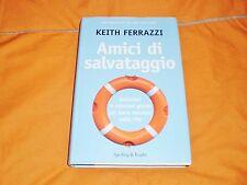 keith ferrazzi costruisci  le relazioni giuste per avere successo nella vita '11