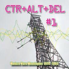 Various - CTRL + ALT + DEL 1. Modern Wave Monologues 1978 - 1983. New, sealed CD
