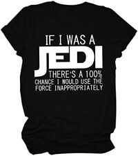 Women If I was A Jedi T-Shirt Funny Letter Printed Short Sleeve Sarcastic Tee