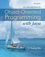 An Introduction to Object-Oriented Programming with Java by C. Thomas Wu (2009,
