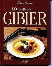 100 RECETTES DE GIBIER - Norbert Prévot 1989 - Chasse - Cuisine