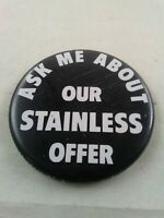 Vtg ASK ME ABOUT OUR STAINLESS OFFER Appliance Salesman pin button pinback *ee2