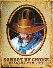 Cowboy By Choice TIN SIGN rustic western vtg metal art ranch home decor bar 1830