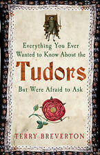Everything You Ever Wanted to Know About the Tudors But Were Afraid to Ask, Brev