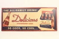 """VINTAGE DELICIOUS STRAWBERRY SODA 12"""" X 5"""" METAL SIGN, ALL FAMILY DRINK"""
