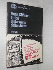 I TABU DELLA STORIA DELLA CHIESA Hans Kuhner Piero Gribaudi 1967 libro religione