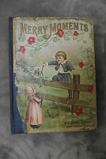1894 Merry Moments selection of story & song childrens Book many illustrations