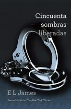 Vintage Espanol: Cincuenta Sombras Liberadas by E. L. James (2012, Paperback)