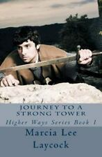 Higher Ways: Journey to a Strong Tower by Marcia Laycock (2016, Paperback)