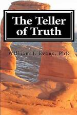 NEW The Teller of Truth by Dr. William J. Evans PhD