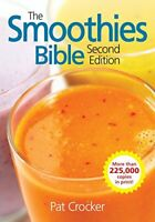 The Smoothies Bible by Pat Crocker 2nd edition (Paperback)