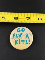 Vintage GO FLY A KITE pin button pinback *EE69