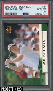 2002 Upper Deck Golf #41 Phil Mickelson PSA 10 GEM MINT