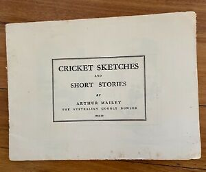 Cricket Sketches and Short Stories Arthur Mailey 1932 -33
