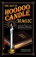 The Art of Hoodoo Candle Magic in Rootwork, Conjure, and Spiritual Church Servic