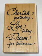 Cherish Yesterday Live Today Dream For Tomorrow Rubber Stamp Sayings Quotes Wood