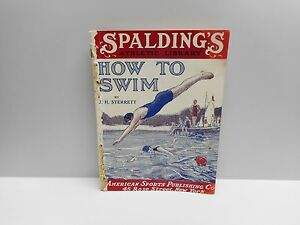 Vintage - SPALDING'S ATHLETIC LIBRARY - HOW TO SWIM - J.H. STERRETT - © 1919