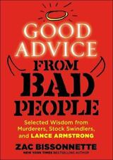 Good Advice from Bad People: Selected Wisdom from Murderers, Stock Swindlers, an