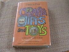 Crafts Gifts and Toys Made From Odds 'n Ends by Edna and John Clapper (1974 HC)
