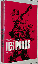 LES PARAS ERWAN BERGOT GUERRE 39-45 INDOCHINE ALGERIE SUEZ DIEN BIEN PHU