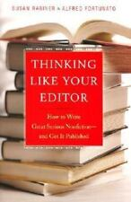 Thinking Like Your Editor: How to Write Great Serious Nonfiction--and Get it Pub