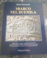 Pucciarelli, Mauro - SBARCO NEL DUEMILA. 1999, Albagraf (Italiano ed Inglese)