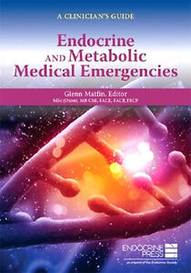 New! A Clinician's Guide: Endocrine and Metabolic Medical Emergencies
