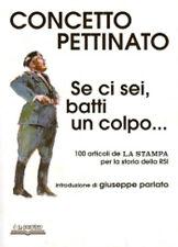 Concetto PETTINATO - SE CI SEI BATTI UN COLPO - articoli 1943-45 WW2 RSI