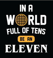 In A World Full of Tens Be an Eleven shirt Stranger Things Hawkins waffle 10 11
