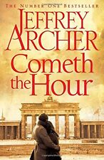 Cometh the Hour (The Clifton Chronicles) By Jeffrey Archer