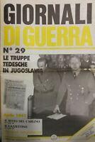 GIORNALI DI GUERRA N.29 LE TRUPPE TEDESCHE IN JUGOSLAVIA
