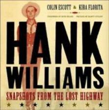 Hank Williams : Snapshots from the Lost Highway by Rick Bragg, Kira Florita,...