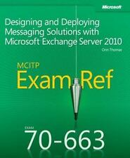 MCITP 70-663 Exam Ref: Designing and Deploying Messaging Solutions with