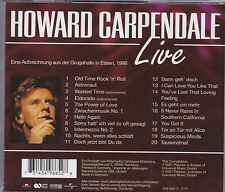 HOWARD CARPENDALE - LIVE  Grugahalle Essen 1996  /  *CD*   NEU/UNGESPIELT-MINT!