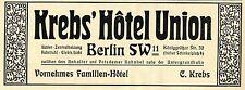 C. Krebs Berlin SW Hôtel Union Vornehmes Familien Hotel Historische Reklame 1910