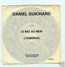 45 RPM SP DANIEL GUICHARD PROMO LE NEZ AU MUR