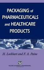 Packaging of Pharmaceuticals and Healthcare Products by Frank A Paine: New