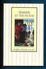 MABEL ESTHER ALLAN - MURDER AT THE FLOOD P/B 2009 RARE NORTH NORFOLK THRILLER
