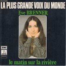 45 T  SP EVE BRENNER *LA PLUS GRANDE VOIX DU MONDE*
