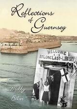 """""""REFLECTIONS OF GUERNSEY"""" BY MOLLY BIHET 2009 PAPERBACK EXCELLENT CONDITION"""