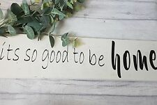 It's so good to be home wood sign quote - House warming, gift, new home, gallery