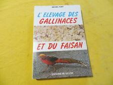 L'élevage des galinacés et du faisan - Michel Fort - 1980