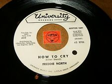 FREDDIE NORTH - HOW TO CRY - OK SO WHAT  / LISTEN - ROCK POPCORN
