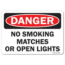 Osha Danger Sign - No Smoking Matches or Open Lights | Made in the Usa