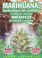 Marihuana : Horticultura De Cannabis - La Biblia Del Cultivador Medico De Int...