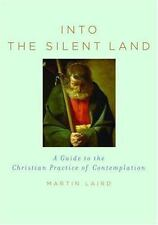 Into the Silent Land: A Guide to the Christian Practice of Contemplation (Hardba