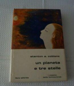 UN PIANETA E TRE STELLE DI STANTON A. COBLENTZ EDITRICE LIBRA 1980